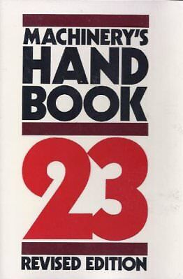 MACHINERY'S HANDBOOK, 23RD EDITION By Holbrook L. Horton - Hardcover *Excellent*