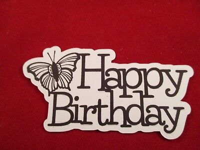12 Butterfly Happy Birthday Sentiment Die Cuts................cardmaking