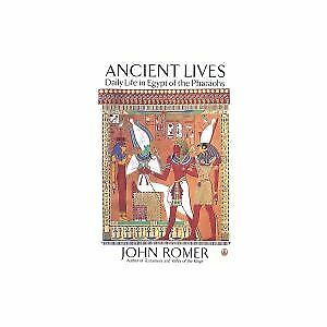 ANCIENT LIVES: DAILY LIFE IN EGYPT OF PHARAOHS By John Romer **BRAND NEW**