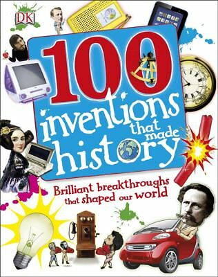 100 Inventions That Made History by Kindersley Dorling - Hardcover - NEW - Book