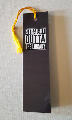 Straight outta the Library Bookmark for book lovers.Custom designed w tassel