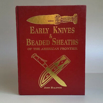 Early Knives & Beaded Sheaths of the American Frontier, John Baldwin, 1979.