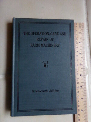 The Operation, Care, and Repair of Farm Machinery John Deere 17th Edition