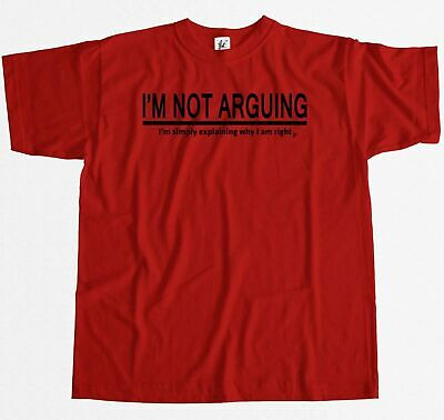 I'm Not Arguing I'm Simply Explaining Why I Am Right Mens T-Shirt