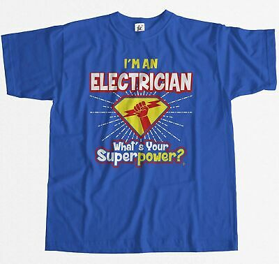 I'm An Electrician - What's Your Superpower? Mens T-Shirt