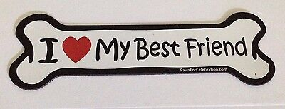 I Love My Best Friend Bone Magnet For Car Truck Fridge USA Made 100% To Rescue