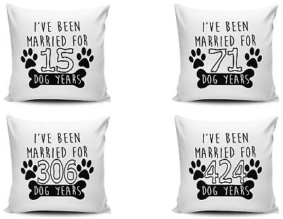 I've Been Married For Dog Years Funny Novelty Gift Cushion Cover Variation