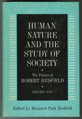 Human Nature and the Study of Society: The Papers of Robert Redfield. Vol.1
