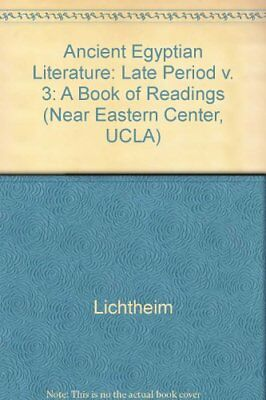 003: ANCIENT EGYPTIAN LITERATURE: VOLUME III: LATE PERIOD (NEAR By Miriam VG