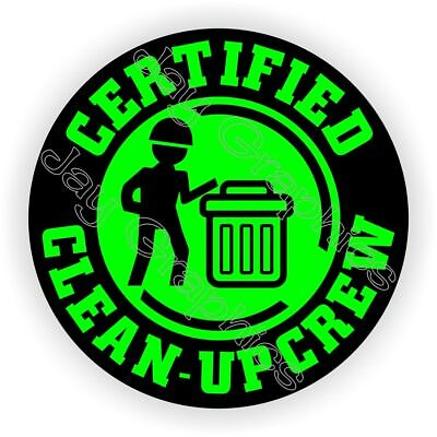 Hard Hat Sticker | Certified CLEAN UP CREW | Garbage Trash Laborer Decal Helmet