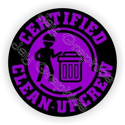Hard Hat Sticker / Certified CLEAN UP CREW Garbage Trash Laborer Decal Stickers