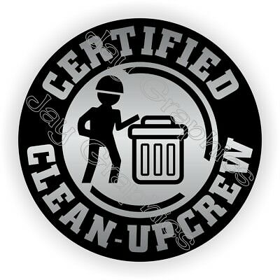 Hard Hat Sticker  | Certified CLEAN UP CREW Garbage Can Laborer Decal Stickers