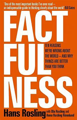 Factfulness: Ten Reasons We're Wrong About the World - by Hans Rosling