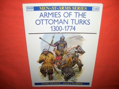 Osprey Men at Arms 140, Armies of the OTTOMAN TURKS 1300-1774