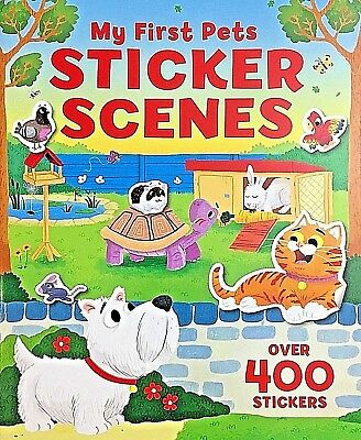 My First Pets | Sticker Scenes | KIds Activity Book | 400 Stickers|New|Free Post