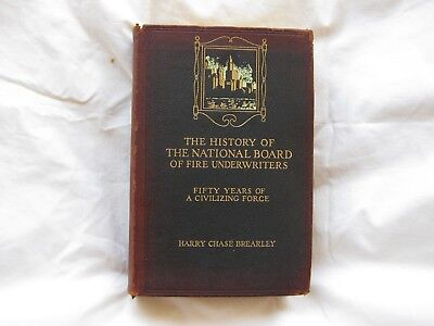 Vintage First Ed, The History Of The National Board Of Fire Underwriters