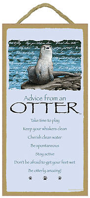 Advice from an Otter Inspirational Wood Wild Animal Nature Sign Plaque USA Made