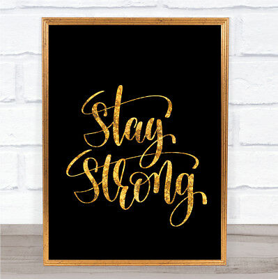 Stay Strong Swirl Quote Print Black & Gold Wall Art Picture