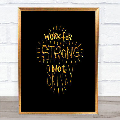 Strong Not Skinny Quote Print Black & Gold Wall Art Picture