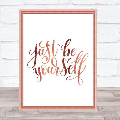 Just Be Yourself Quote Print Poster Rose Gold Wall Art
