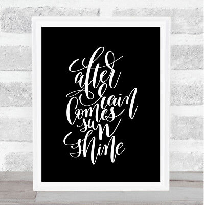 After Rain Comes Sun Quote Print Black & White