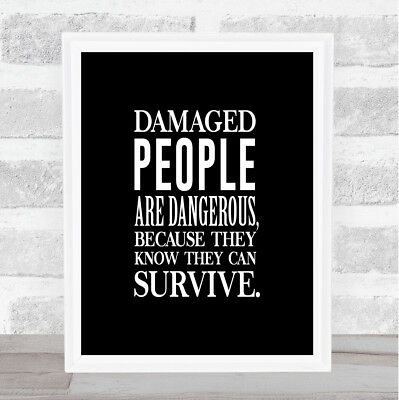 Damaged People Quote Print Black & White
