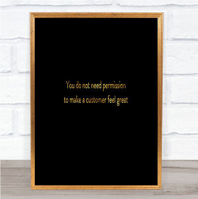 Customer Feel Great Quote Print Black & Gold Wall Art Picture