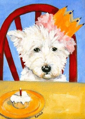 West Highland Terrier ACEO WESTIE PRINT Painting BIRTHDAY PRINCESS Dog RANDALL