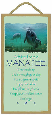 Advice from a Manatee Inspirational Wood Nature Sea Cow Sign Plaque Made in USA