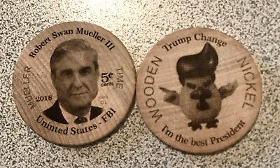 """""""Trump Change"""" The one that seems it won't go away... Mueller Time wooden coin."""