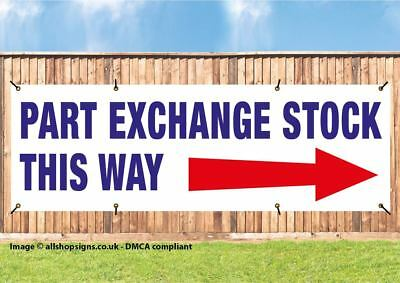 PART EXCHANGE STOCK WITH ARROW RIGHT OUTDOOR BANNER CAR SALES SIGN PVC + Eyelets