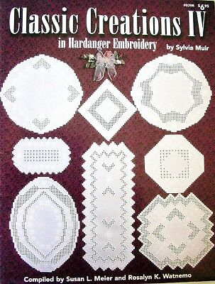 CLASSIC CREATIONS lV - Hardanger Embroidery Book by Sylvia Muir - VGC &Free Post