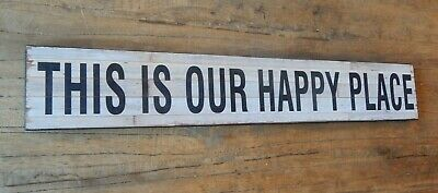 """Large Washed Wood Effect Sign """"this Is Our Happy Place"""""""