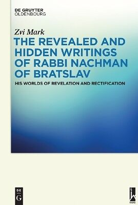 The Revealed and Hidden Writings of Rabbi Nachman of Bratslav Mark, Zvi