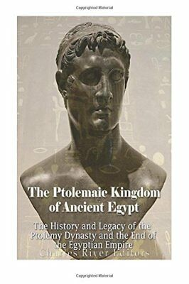 PTOLEMAIC KINGDOM OF ANCIENT EGYPT: HISTORY AND LEGACY OF PTOLEMY By Charles NEW