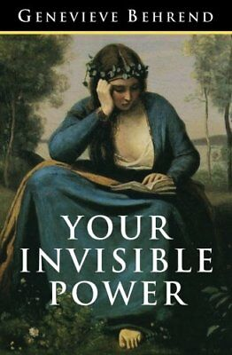 YOUR INVISIBLE POWER: ORIGINAL AND BEST GUIDE TO VISUALIZATION By Charles NEW
