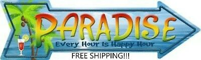 Paradise Every Hour Is Happy Hour Arrow Metal Street Sign Pub Bar Porch New