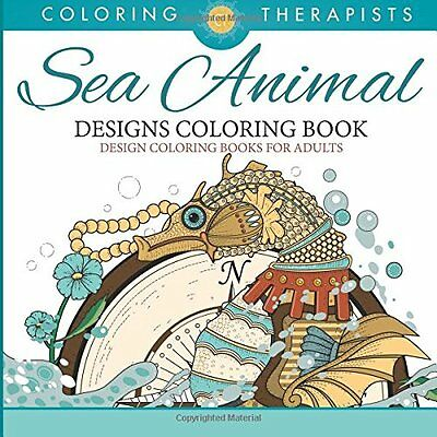 Sea Animal Designs Coloring Book Anti Stress Adult 9781683059493 M