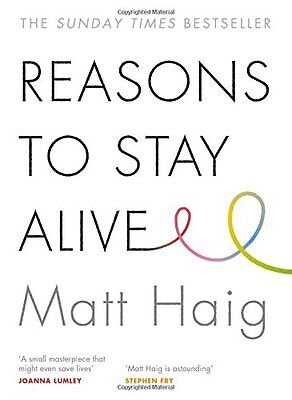 Reasons to Stay Alive by Matt Haig Paperback Brand new Perfect 9781782116820