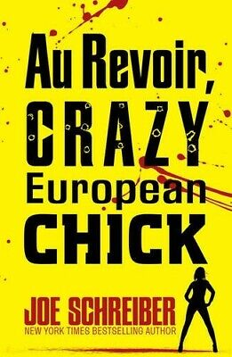 Au Revoir, Crazy European Chick (Crazy European Chick 1) - New Book Schreiber, J