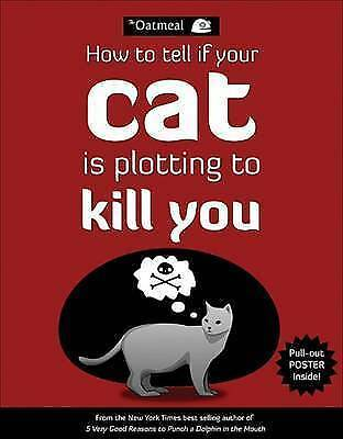 How to Tell If Your Cat is Plotting to Kill You (Paperback), 9781449410247