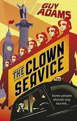 The Clown Service Brand New Paperback book from Guy Adams 9780091953157 MB