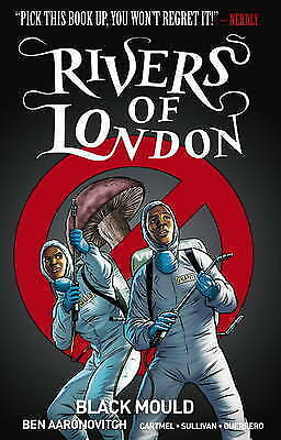 Rivers of London Volume 3: Black Mould Paperback Ben Aaronovitch 9781785855108