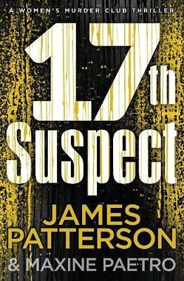 17th Suspect: (Women's Murder Club 17) by James Patterson Pre-Order 22/02/2018