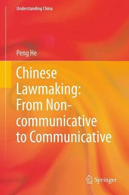 Chinese Lawmaking: From Non-communicative to Communicative He, Peng Understand..