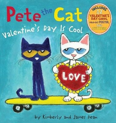 Pete the Cat: Valentine's Day Is Cool by James Dean