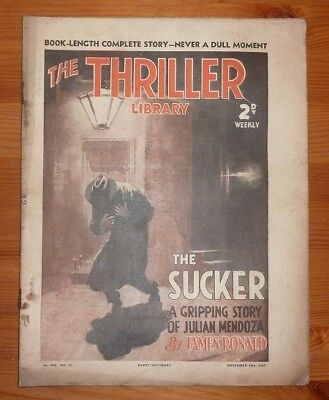 THE THRILLER No 463 Vol 17 18TH DEC 1937 THE SUCKER BY JAMES RONALD