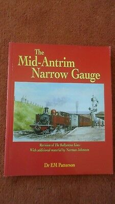 The Mid-Antrim Narrow Gauge Dr E M Patterson 2007 Ballymena Lines