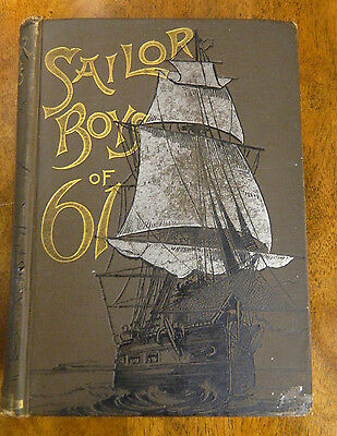 1888 1st Edition Book - Sailor Boys of '61 by James Soley - Decorative Cover
