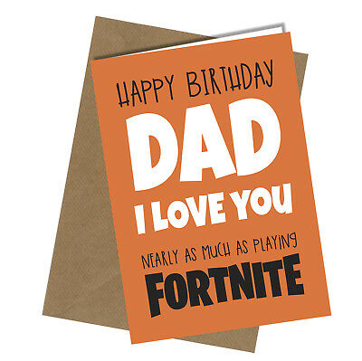 669 Dad Love You Nearly As Much As Fortnite Birthday Card Funny Joke